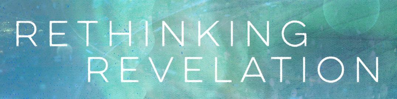 Rethinking Revelation