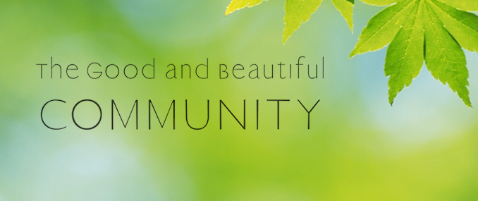 Image result for the good and beautiful community